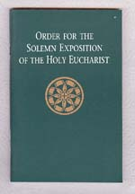 Order For the Solemn Exposition of the Eucharist